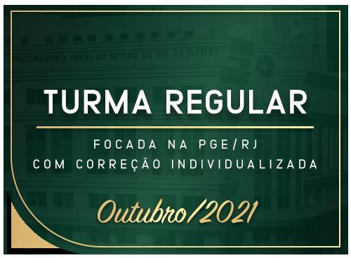 Turma Regular Focada na PGE/RJ Com correção Individualizada - Outubro/2021