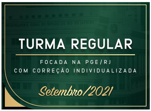 Turma Regular Focada na PGE/RJ Com correção Individualizada - Setembro/2021