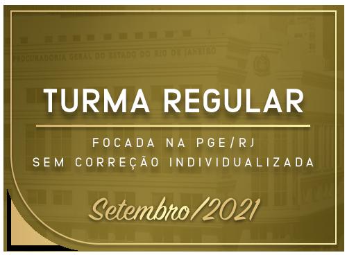 Turma Regular Focada na PGE/RJ Sem correção Individualizada - Setembro/2021