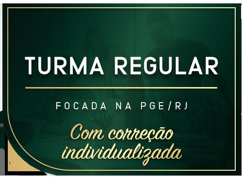 Turma Regular com correção individualizada - Focada na PGE/RJ